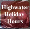 Highwater holiday hours